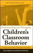 Sam Goldstein,   Robert B., PhD Brooks Understanding and Managing Children`s Classroom Behavior