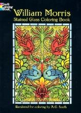 William Morris,   Albert G. Smith William Morris Stained Glass Coloring Book