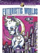 Josh Carrington Creative Haven Futuristic Worlds Coloring Book