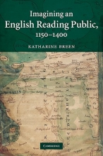 Breen, Katharine Imagining an English Reading Public, 1150-1400