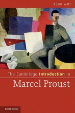 Watt, Adam The Cambridge Introduction to Marcel Proust