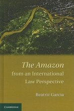 Garcia, Beatriz The Amazon from an International Law Perspective