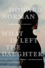 Norman, Howard A. What Is Left the Daughter