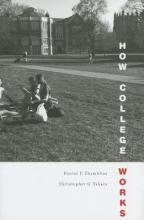 Daniel F. Chambliss,   Christopher G. Takacs How College Works