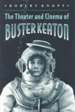 Knopf, Robert The Theater and Cinema of Buster Keaton