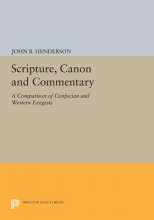 Henderson, John B. Scripture, Canon and Commentary - A Comparison of Confucian and Western Exegesis
