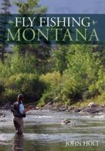 Holt, John Fly Fishing Montana