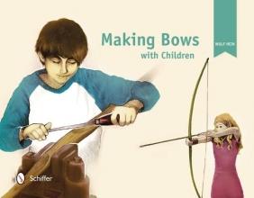 Hein, Wulf Making Bows with Children