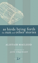 MacLeod, Alistair As Birds Bring Forth the Sun and Other Stories