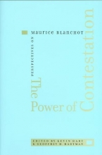 Hart, Kevin The Power of Contestation - Perspectives on Maurice Blanchot