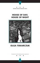 Tokarczuk, Olga House of Day, House of Night