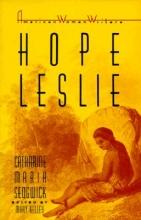 Sedgwick, Catherine Maria Hope Leslie