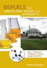 Blaschek, Hans P. Biofuels from Agricultural Wastes and Byproducts