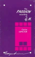 Lispector, Clarice The Passion According to G.H.