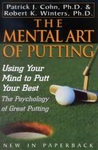 Cohn, Patrick J.,   Winters, Robert K., Ph.D. The Mental Art of Putting
