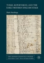 Hutchings, Mark Turks, Repertories, and the Early Modern Stage