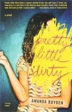 Boyden, Amanda Pretty Little Dirty