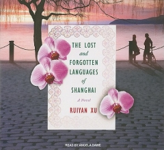 Xu, Ruiyan The Lost and Forgotten Languages of Shanghai