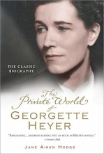 Hodge, Jane Aiken The Private World of Georgette Heyer