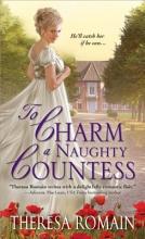 Romain, Theresa To Charm a Naughty Countess