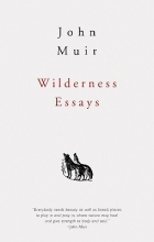 Muir, John Wilderness Essays
