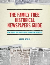 Beidler, James M. The Family Tree Historical Newspapers Guide