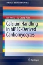 Yee-Ki, Lee,   Chung-Wah, Siu Calcium Handling in hiPSC-Derived Cardiomyocytes