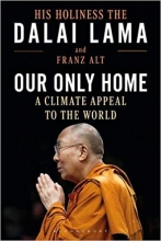 The Dalai Lama , Our Only Home