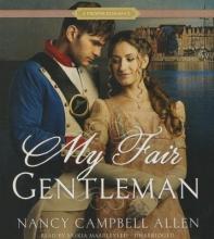 Allen, Nancy Campbell My Fair Gentleman