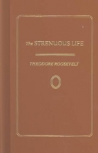 Roosevelt, Theodore Strenuous Life