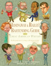Bailey, Mark Hemingway & Bailey`s Bartending Guide to Great American Writers