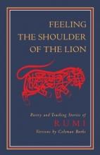Rumi, Jalalu`l-Din Feeling the Shoulder of the Lion