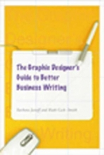 Janoff, Barbara  Janoff, Barbara,   Cash-smith, Ruth,   Cash-smith, Ruth The Graphic Designer`s Guide to Better Business Writing