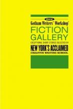 Gotham Writers` Workshop Fiction Gallery