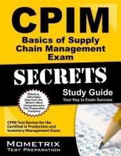 CPIM Basics of Supply Chain Management Exam Secrets Study Guide