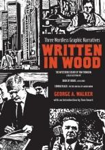 Walker, George Written in Wood