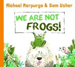Morpurgo, Michael We are Not Frogs