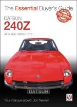 Jon Newlyn Datsun 240Z 1969 to 1973