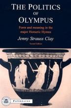 Clay, Jenny Strauss The Politics of Olympus