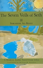 Al-Koni, Ibrahim The Seven Veils of Seth