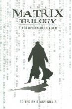 Gillis, Stacy The Matrix Trilogy - Cyberpunk Reloaded
