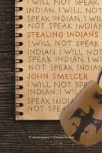 Smelcer, John Stealing Indians