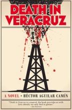 Camin, Hector Aguilar Death in Veracruz