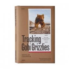 Chadwick, Douglas Tracking Gobi Grizzlies
