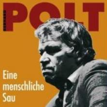 Polt, Gerhard Eine menschliche Sau. CD