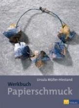 Müller-Hiestand, Ursula Werkbuch Papierschmuck