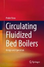 Basu, Prabir Circulating Fluidized Bed Boilers