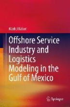 Kaiser, Mark J. Offshore Service Industry and Logistics Modeling in the Gulf of Mexico