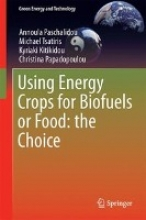 Paschalidou, Annoula Using Energy Crops for Biofuels or Food: the Choice