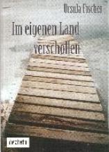 Fischer, Ursula Im eigenen Land verschollen